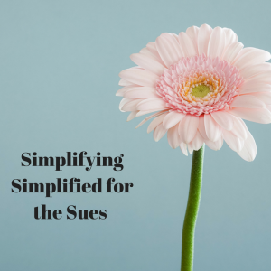 Simplifying Simplified for the Sue's