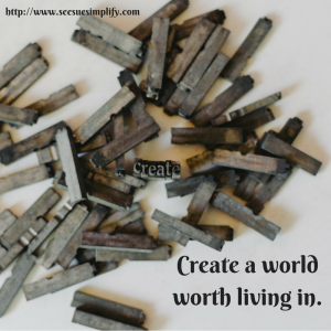 Create a world worth living in.